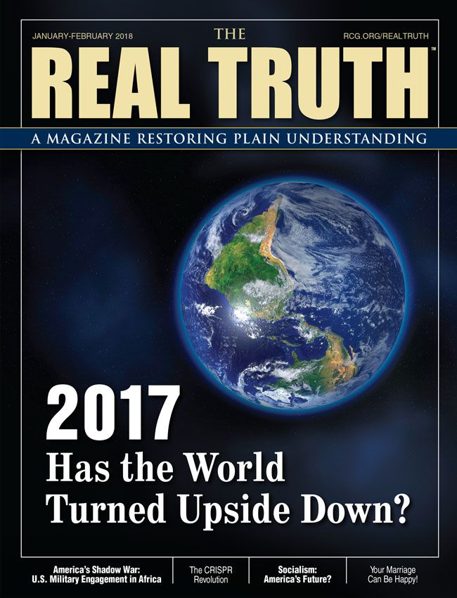 Image for Real Truth January-February 2018 – 2017: Has the World Turned Upside Down?