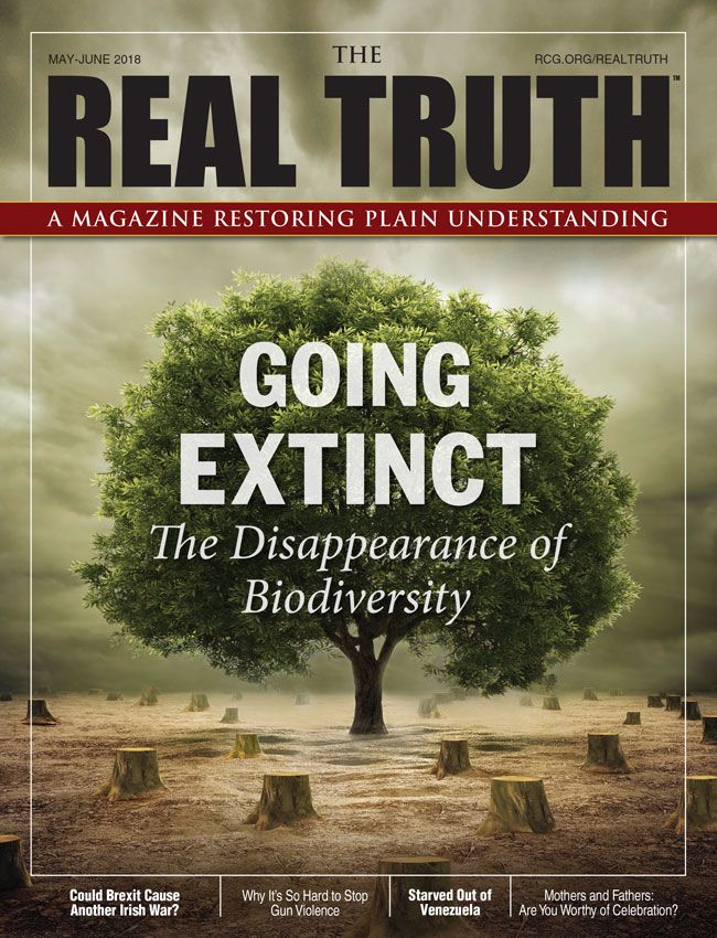 Image for Real Truth May-June 2018 – Going Extinct: The Disappearance of Biodiversity