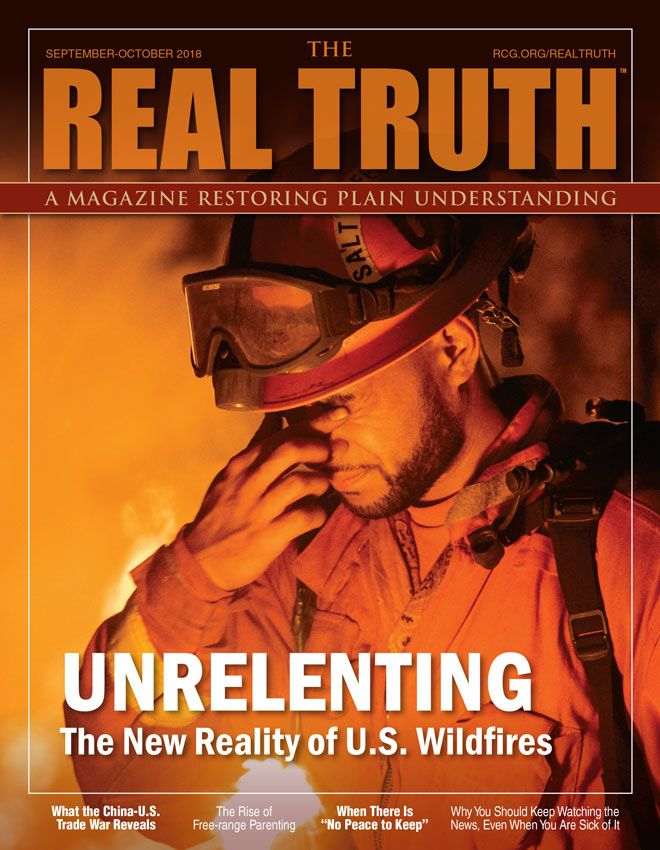 Image for Real Truth September-October 2018 – Unrelenting: The New Reality of U.S. Wildfires