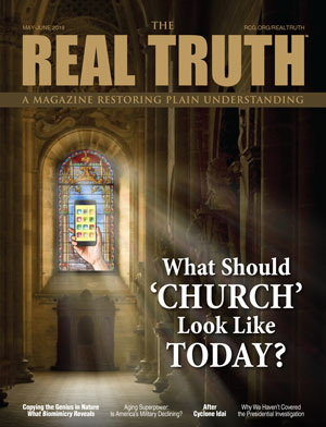 Image for Real Truth May-June 2019 – What Should 'Church' Look Like Today?