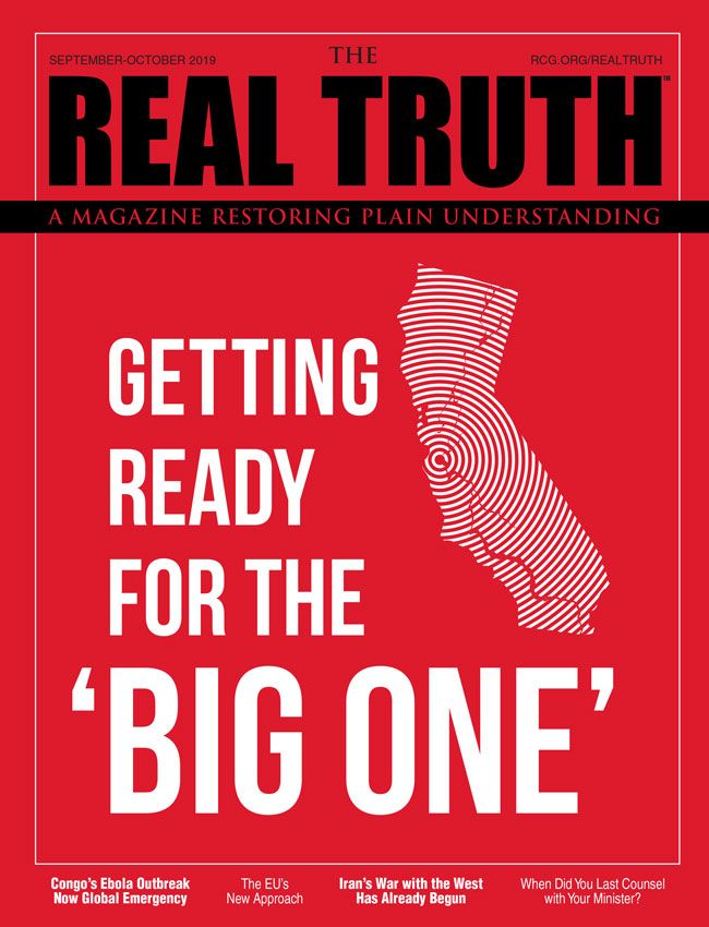 Image for Real Truth September-October 2019 – Getting Ready for the 'Big One'