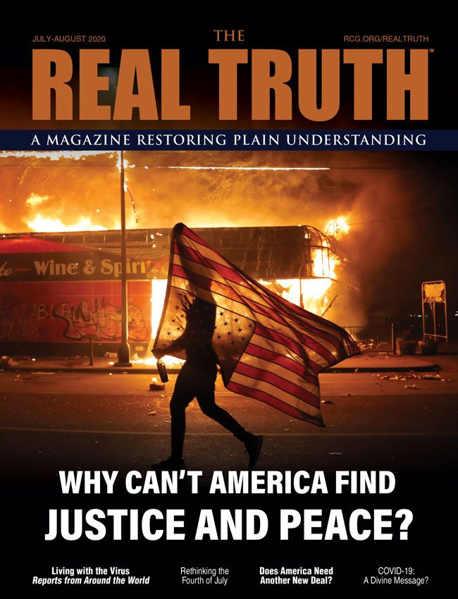 Image for Real Truth July-August 2020 – Why Can't America Find Justice and Peace?
