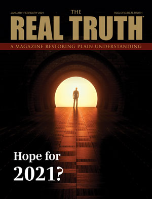 Image for Real Truth January-February 2021 – Hope for 2021?