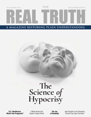 Image for Real Truth July-August 2021 – The Science of Hypocrisy