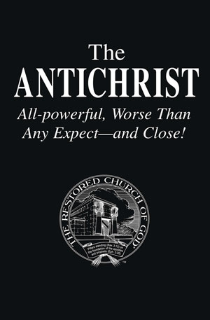 The ANTICHRIST – All-powerful, Worse Than  Any Expect—and Close!