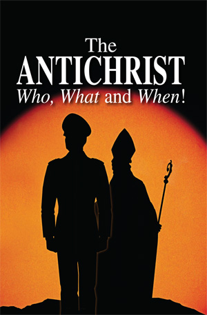 The Antichrist – Who, What and When!