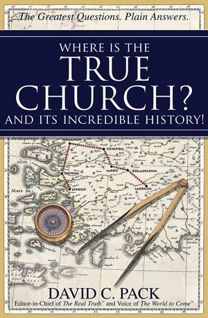 Where Is the True Church? – and Its Incredible History!
