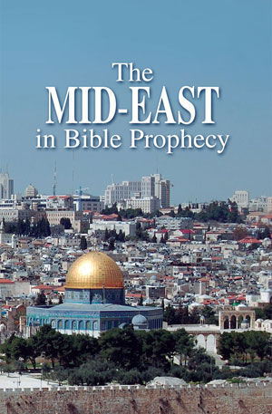 The Mid-East in Bible Prophecy