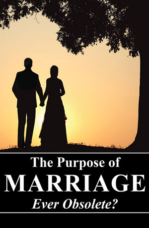 The Purpose of Marriage – Ever Obsolete?