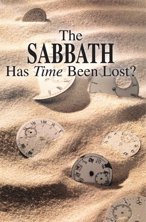 The Sabbath – Has Time Been Lost?