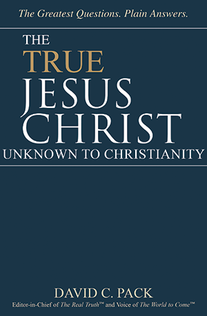 The True Jesus Christ – Unknown to Christianity