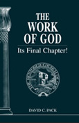 The Work of God – Its Final Chapter!