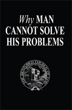 Image for Why Man Cannot Solve His Problems