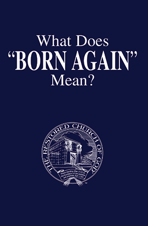 "What Does ""Born Again"" Mean?"