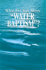 """Image for What Do You Mean """"Water Baptism""""?"""