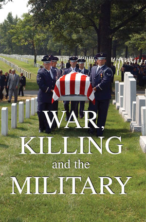War, Killing and the Military
