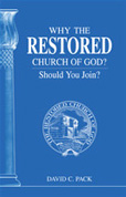 Why The Restored Church of God? - Should You Join?
