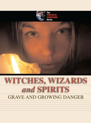 Witches, Wizards and Spirits – Grave and Growing Danger