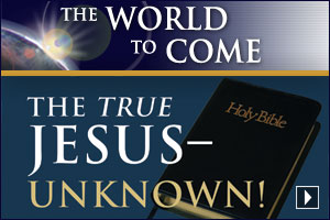 The True Jesus – Unknown!
