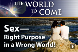 Sex – Right Purpose in a Wrong World!
