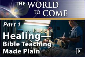 Healing—Bible Teaching Made Plain (Part 1)