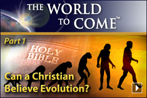Can a Christian Believe Evolution? (Part 1)