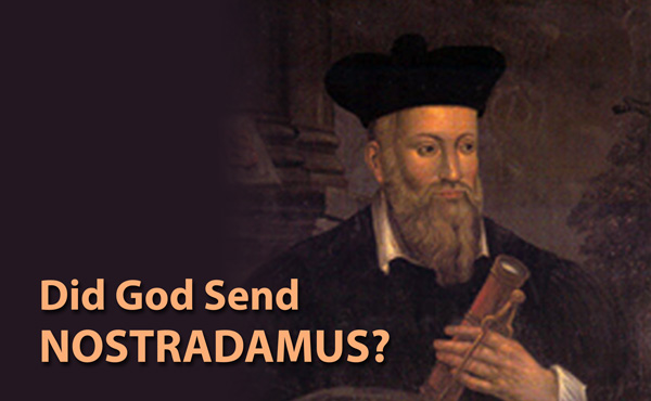 Did God Send Nostradamus?