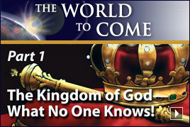 The Kingdom of God—What No One Knows! (Part 1)