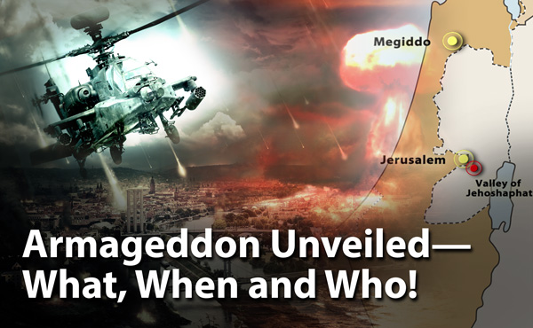 Armageddon Unveiled—What, When and Who!