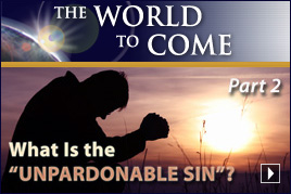 "What Is the ""Unpardonable Sin""? (Part 2)"