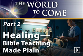 Healing—Bible Teaching Made Plain (Part 2)