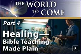 Healing—Bible Teaching Made Plain (Part4)