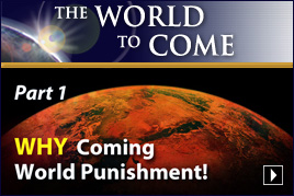 WHY Coming World Punishment! (Part 1)