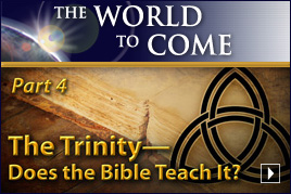 The Trinity—Does the Bible Teach It? (Part 4)