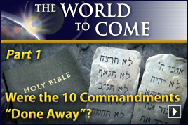 "Were the 10 Commandments ""Done Away""? (Part 1)"