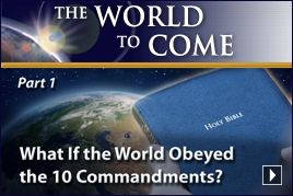 What If the World Obeyed the 10 Commandments? (Part 1)