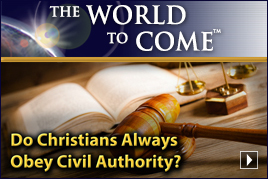 Do Christians Always Obey Civil Authority?