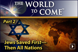 Jews Saved First—Then All Nations (Part 2)