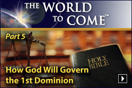 How God Will Govern the 1st Dominion (Part 5)