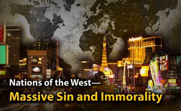 Nations of the West—Massive Sin and Immorality