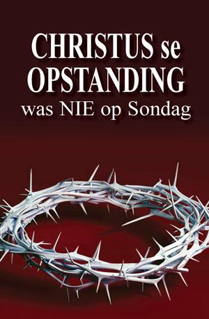 Christus se Opstanding was nie op Sondag