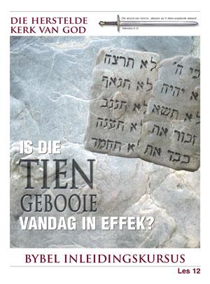 Is die Tien Gebooie Vandag in Effek? – Les 12 – Die Bybel Inleidingskursus