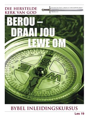 Berou─Draai Jou Lewe om – Les 19 – Die Bybel Inleidingskursus