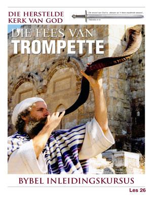 Die Fees van Trompette – Les 26 – Die Bybel Inleidingskursus
