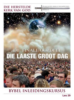 Die Finale Oordeel—Die Laaste Groot Dag – Les 29 – Die Bybel Inleidingskursus
