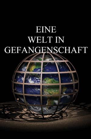 Eine Welt in Gefangenschaft