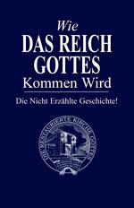 Image for Wie Das Reich Gottes Kommen Wird – Die Nicht Erzählte Geschichte!