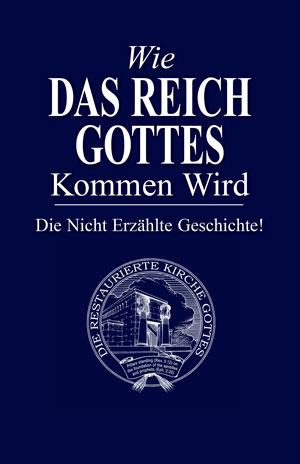 Wie Das Reich Gottes Kommen Wird – Die Nicht Erzählte Geschichte!