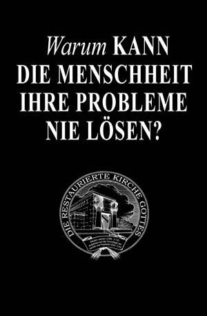 Warum Kann Die Menschheit Ihre Probleme Nie Lösen?
