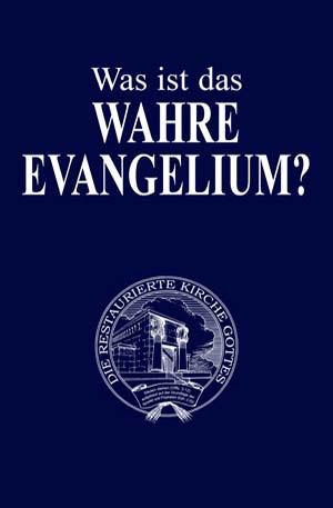 Was Ist das WAHRE EVANGELIUM?